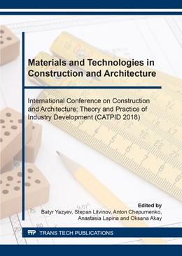 Abbildung von Yazyev / Litvinov / Chepurnenko / Lapina / Oksana   Materials and Technologies in Construction and Architecture   2018   International Conference on Co...   Volume 931