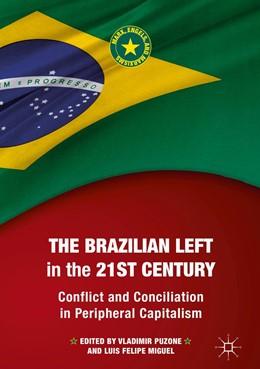 Abbildung von Puzone / Miguel   The Brazilian Left in the 21st Century   1. Auflage   2019   beck-shop.de