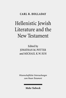 Abbildung von Holladay / Potter / Suh | Hellenistic Jewish Literature and the New Testament | 2020 | Collected Essays