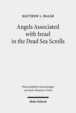 Abbildung von Walsh | Angels Associated with Israel in the Dead Sea Scrolls | 2019 | Angelology and Sectarian Ident...