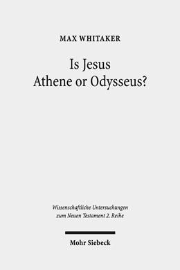 Abbildung von Whitaker | Is Jesus Athene or Odysseus? | 2019 | Investigating the Unrecognisab... | 500