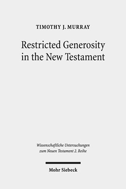 Abbildung von Murray | Restricted Generosity in the New Testament | 2019 | 480