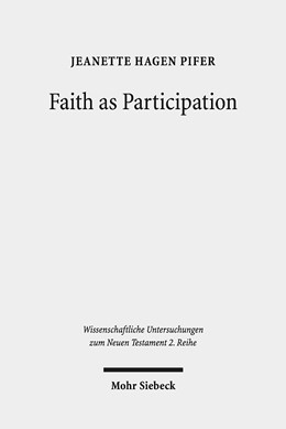 Abbildung von Hagen Pifer | Faith as Participation | 2019 | An Exegetical Study of Some Ke... | 486