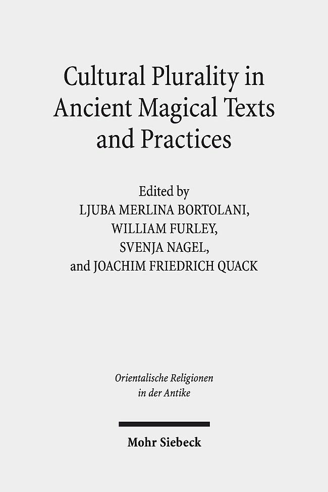 Abbildung von Bortolani / Furley / Nagel / Quack   Cultural Plurality in Ancient Magical Texts and Practices   2019