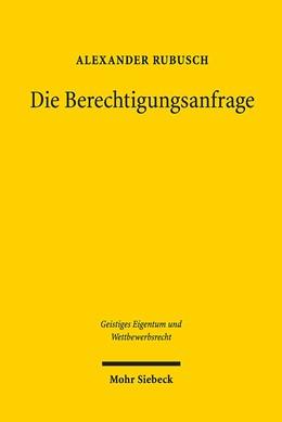 Abbildung von Rubusch   Die Berechtigungsanfrage   1. Auflage   2018   144   beck-shop.de