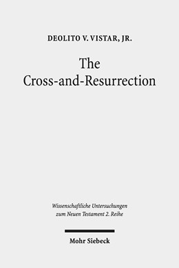 Abbildung von Vistar, Jr. | The Cross-and-Resurrection | 2019 | The Supreme Sign in John's Gos...