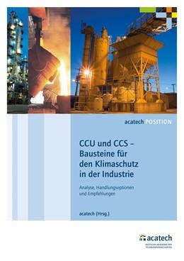 Abbildung von acatech | CCU und CCS – Bausteine für den Klimaschutz in der Industrie | 2018 | Analyse, Handlungsoptionen und...