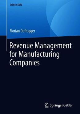 Abbildung von Defregger | Revenue Management for Manufacturing Companies | 1. Auflage | 2019 | beck-shop.de