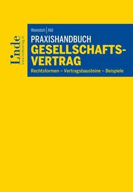 Abbildung von Weinstich / Albl   Praxishandbuch Gesellschaftsvertrag   1. Auflage   2018   beck-shop.de