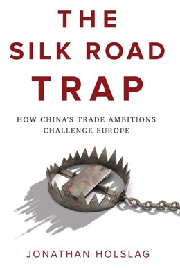 Abbildung von Holslag | The Silk Road Trap | 2019 | How China's Trade Ambitions Ch...