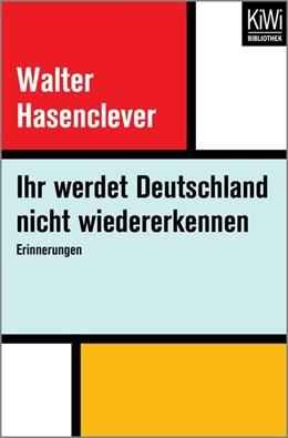 Abbildung von Hasenclever   Ihr werdet Deutschland nicht wiedererkennen   1. Auflage   2018   beck-shop.de