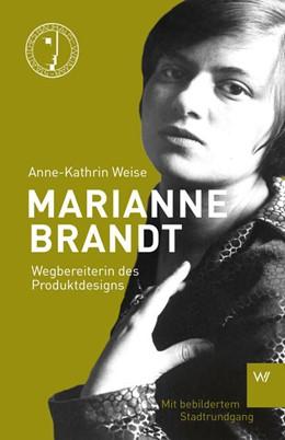 Abbildung von Weise | Marianne Brandt | 2018 | Wegbereiterin des Produktdesig...