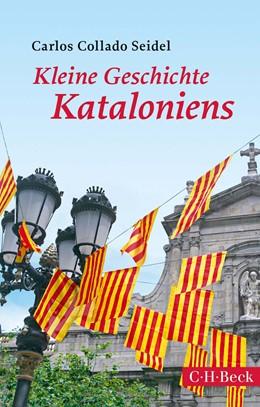 Abbildung von Collado Seidel | Kleine Geschichte Kataloniens | 2. Auflage | 2018 | 1759 | beck-shop.de