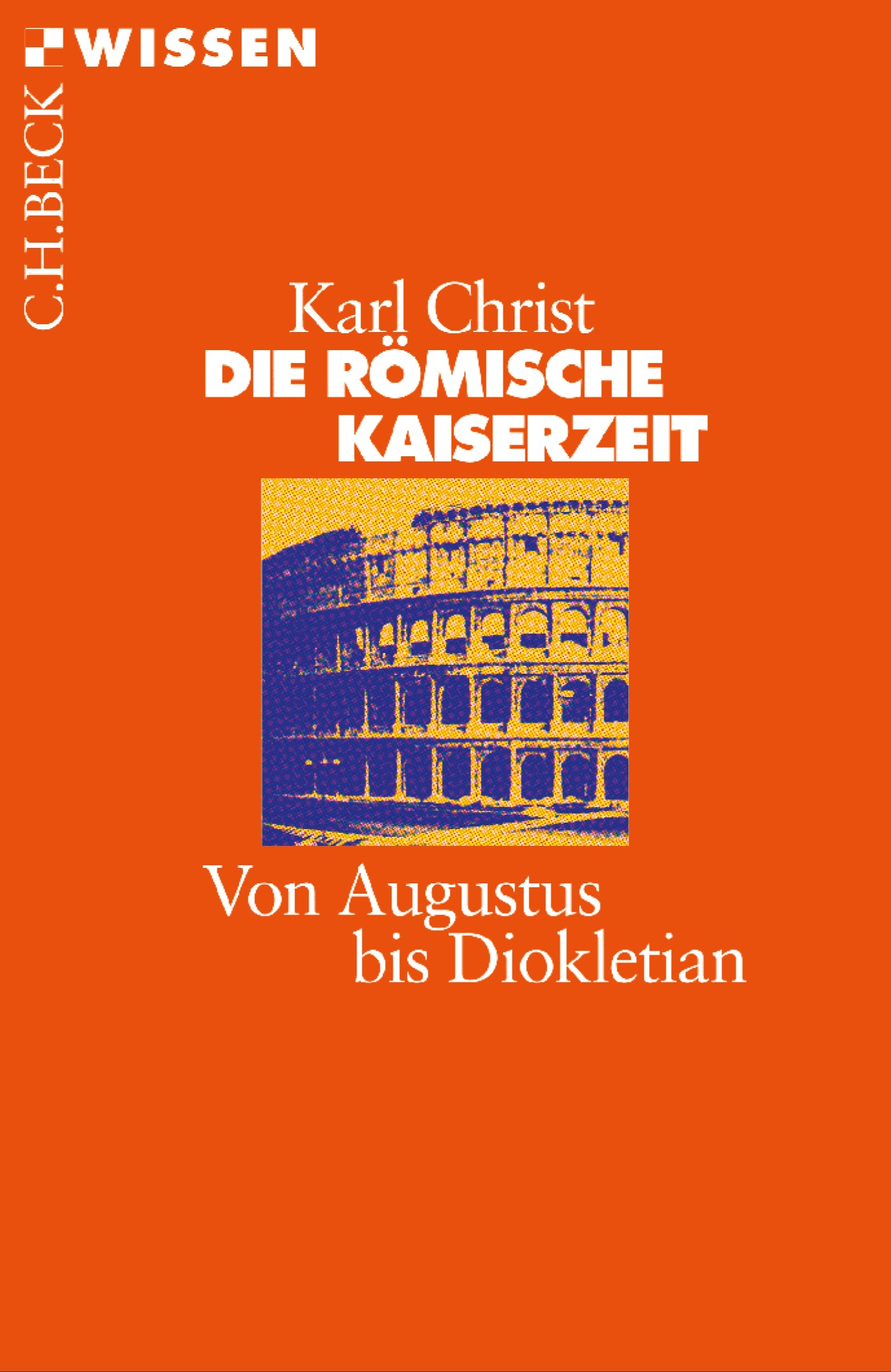 Die Römische Kaiserzeit   Christ, Karl   5., aktualisierte Auflage, 2018   Buch (Cover)