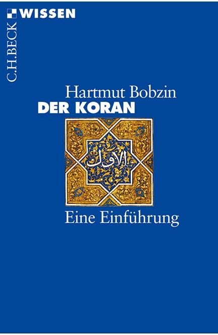 Cover: Hartmut Bobzin, Der Koran