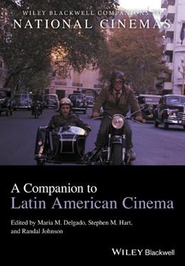 Abbildung von Delgado / Hart | A Companion to Latin American Cinema | 1. Auflage | 2021 | beck-shop.de