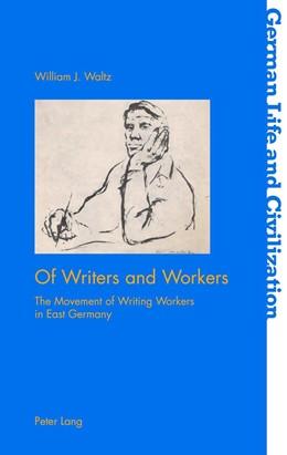 Abbildung von Waltz | Of Writers and Workers | 1. Auflage | 2018 | 69 | beck-shop.de