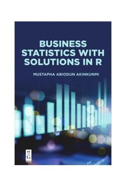 Abbildung von Akinkunmi | Business Statistics with Solutions in R | 2019
