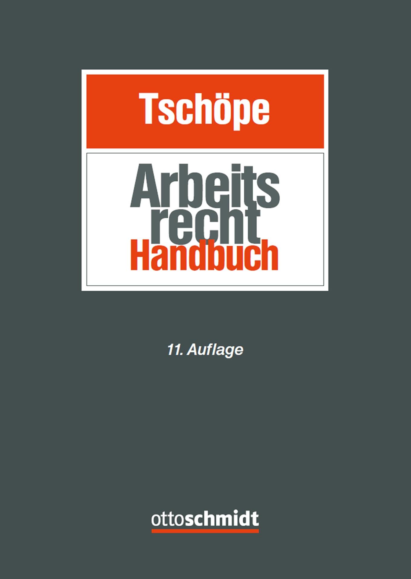 Arbeitsrecht Handbuch   Tschöpe (Hrsg.)   11., neu bearbeitete Auflage, 2019   Buch (Cover)
