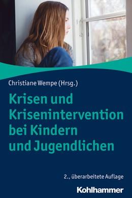 Abbildung von Wempe   Krisen und Krisenintervention bei Kindern und Jugendlichen   2., überarbeitete Auflage   2019