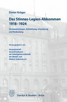 Abbildung von Krüger | Das Stinnes-Legien-Abkommen 1918–1924 | 1. Auflage | 2018 | beck-shop.de