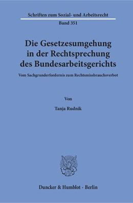 Abbildung von Rudnik | Die Gesetzesumgehung in der Rechtsprechung des Bundesarbeitsgerichts | 1. Auflage | 2018 | 351 | beck-shop.de