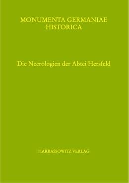 Abbildung von Hochholzer   Die Necrologien der Abtei Hersfeld   2018   Herausgegeben von Elmar Hochho...   10