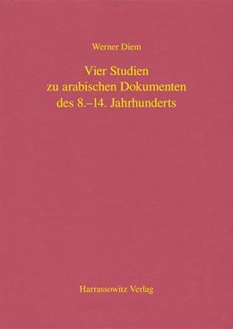 Abbildung von Diem   Vier Studien zu arabischen Dokumenten des 8.–14. Jahrhunderts   1. Auflage   2018   beck-shop.de