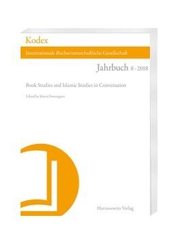 Abbildung von Dominguez | Kodex 8 (2018). Book Studies and Islamic Studies in Conversation | 1. Auflage | 2018 | 8 | beck-shop.de