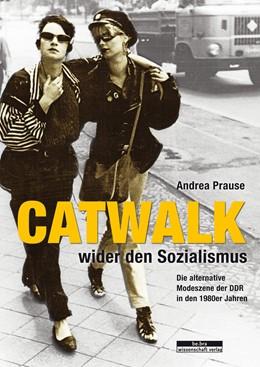 Abbildung von Prause   Catwalk wider den Sozialismus (e-pub)   2018   Die alternative Modeszene der ...