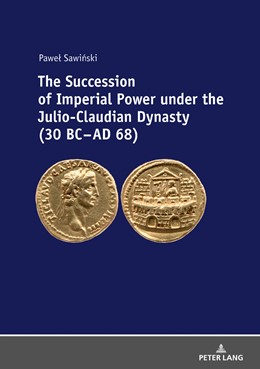 Abbildung von Sawinski | The Succession of Imperial Power under the Julio-Claudian Dynasty (30 BC – AD 68) | 2018