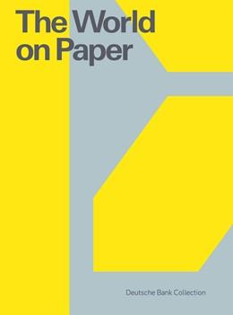 Abbildung von The World on Paper | 2018 | Deutsche Bank Collection