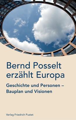 Abbildung von Posselt | Bernd Posselt erzählt Europa | aktualisierte | 2020 | Geschichte und Personen, Baupl...