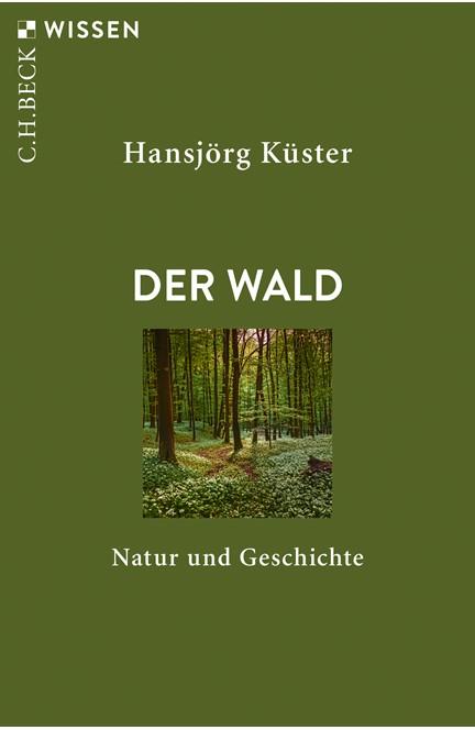 Cover: Hansjörg Küster, Der Wald