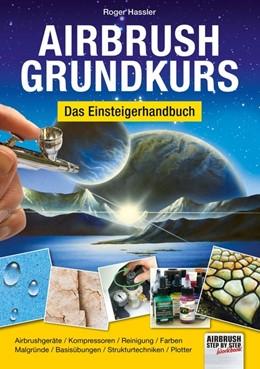 Abbildung von Hassler | Airbrush-Grundkurs | 1. Auflage | 2018 | beck-shop.de