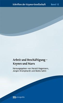 Abbildung von Hagemann / Kromphardt | Arbeit und Beschäftigung - Keynes und Marx | 1. Auflage | 2018 | beck-shop.de