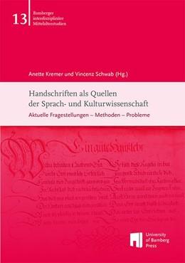 Abbildung von Kremer / Schwab | Handschriften als Quellen der Sprach- und Kulturwissenschaft | 1. Auflage | 2018 | beck-shop.de