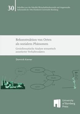 Abbildung von Kremer   Rekonstruktion von Orten als sozialem Phänomen   1. Auflage   2018   beck-shop.de