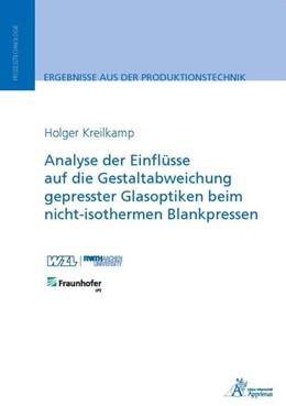 Abbildung von Kreilkamp | Analyse der Einflüsse auf die Gestaltabweichung gepresster Glasoptiken beim nicht-isothermen Blankpressen | 1. Auflage | 2018 | beck-shop.de
