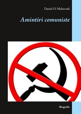 Abbildung von Malarcsek | Amintiri comuniste | 2018