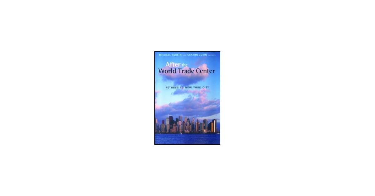 after the world trade center zukin sharon sorkin michael