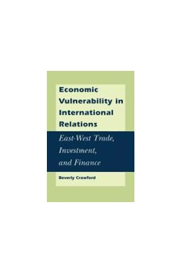 Abbildung von Crawford | Economic Vulnerability in International Relations | 1993 | East-West Trade, Investment, a...