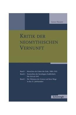 Abbildung von Hauser   Kritik der neomythischen Vernunft   1. Auflage   2019   beck-shop.de