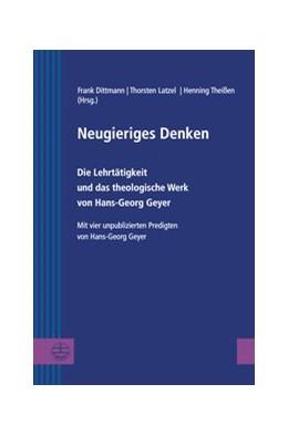 Abbildung von Dittmann / Latzel / Theißen | Neugieriges Denken | 2018 | Die Lehrtätigkeit und das theo... | 30
