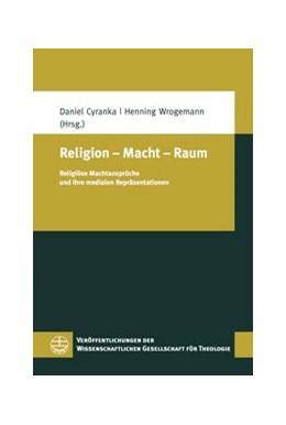 Abbildung von Cyranka / Wrogemann | Religion – Macht – Raum | 1. Auflage | 2018 | 56 | beck-shop.de
