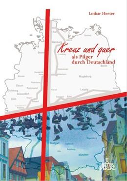 Abbildung von Herter | Kreuz und quer als Pilger durch Deutschland | 2018
