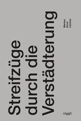 Abbildung von Lüscher | Streifzüge durch die Verstädterung | 1. Auflage | 2018 | beck-shop.de