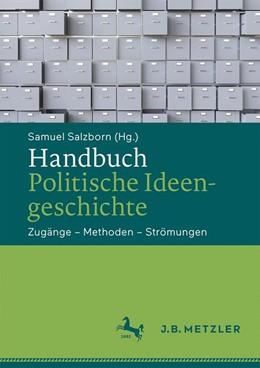 Abbildung von Salzborn | Handbuch Politische Ideengeschichte | 2018 | Zugänge – Methoden – Strömunge...