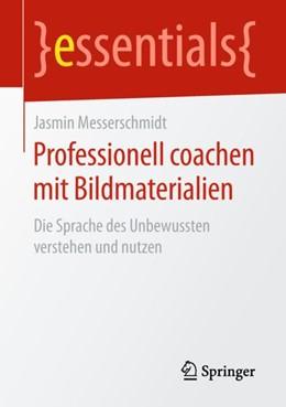 Abbildung von Messerschmidt | Professionell coachen mit Bildmaterialien | 2018 | Die Sprache des Unbewussten ve...