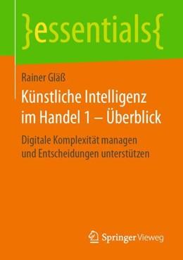 Abbildung von Gläß | Künstliche Intelligenz im Handel 1 – Überblick | 2018 | Digitale Komplexität managen u...